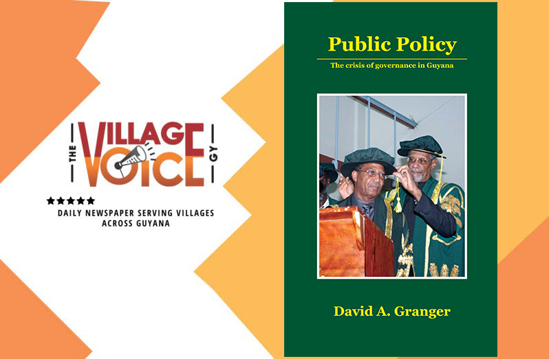 A review of David Granger's Public Policy: the crisis of governance in Guyana. ISBN: 978-976-8178-41-1.