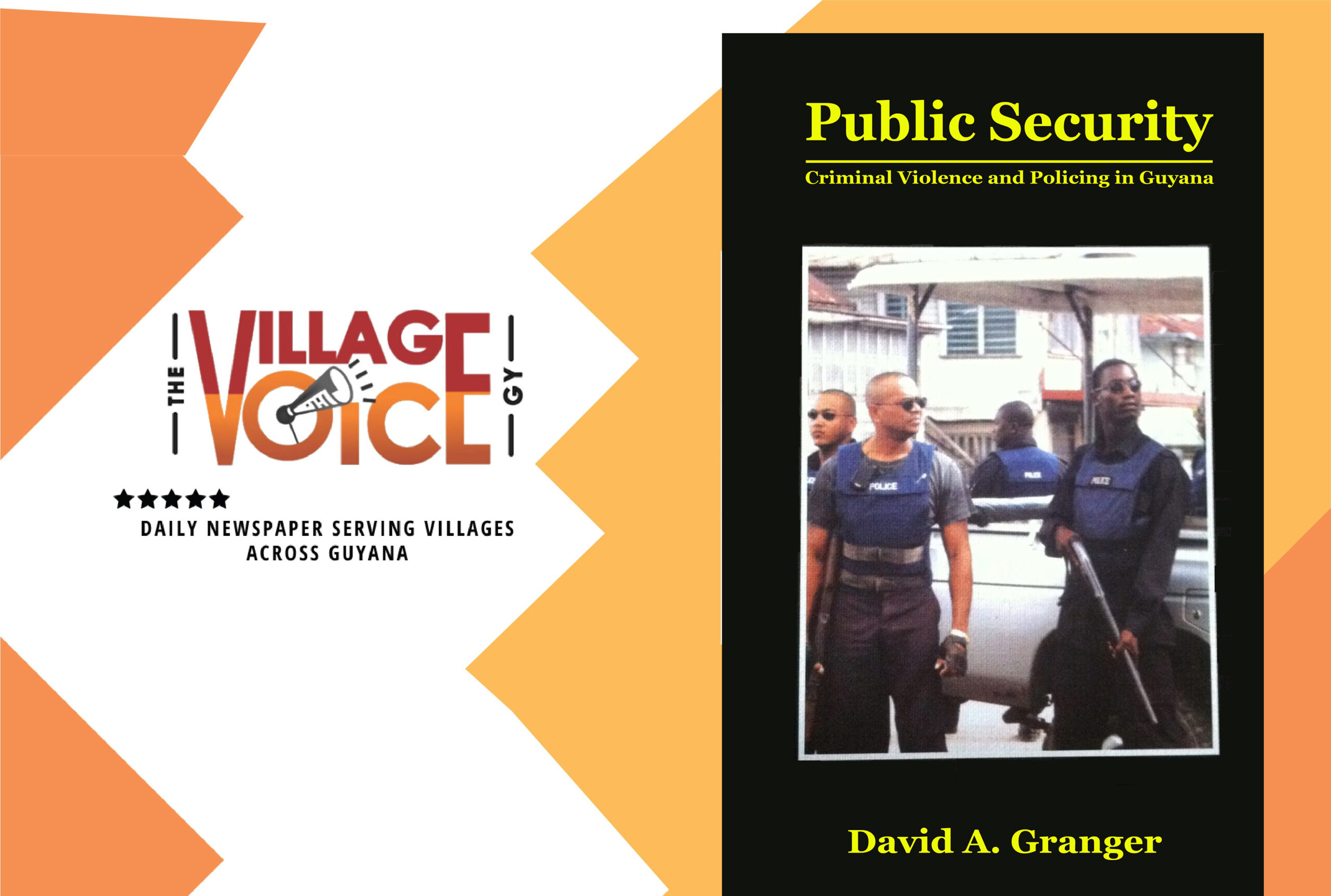 A review of David Granger's Public Security: Criminal Violence and Policing in Guyana. ISBN 978-976-8178-40-4.